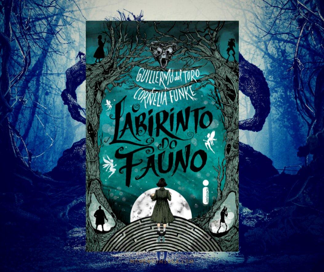 Resenha: O Labirinto do Fauno, de Guillermo Del Toro e Cornelia Funke