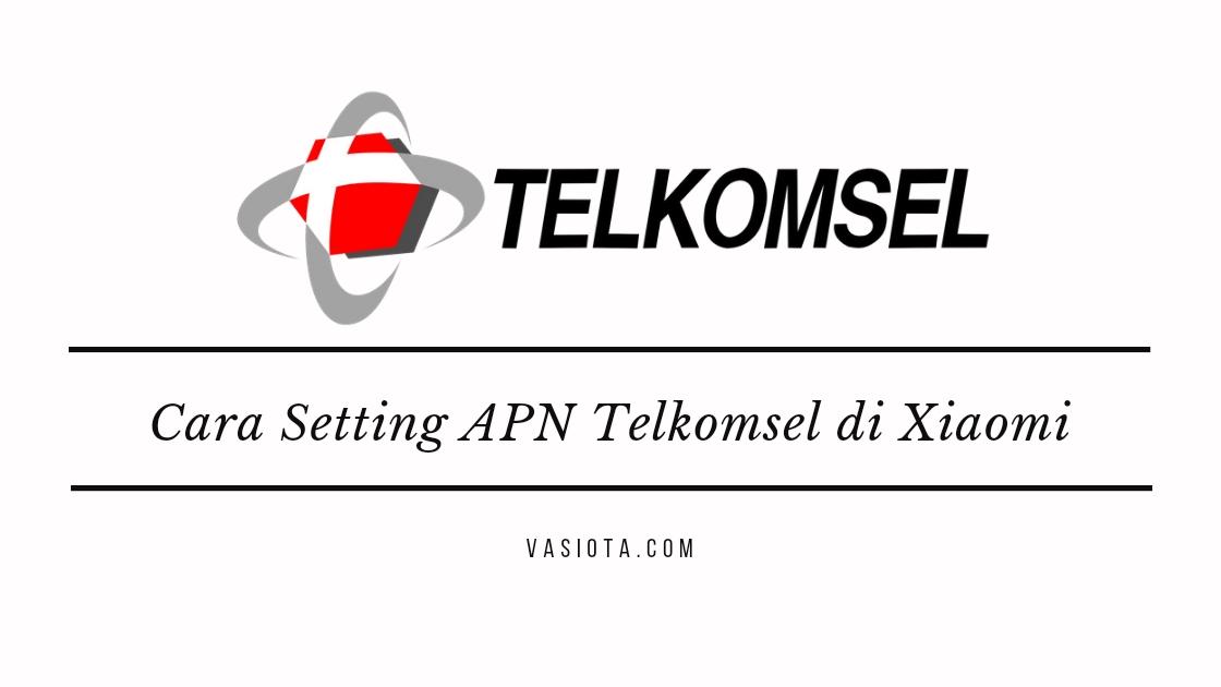 Setting APN Telkomsel 4G Xiaomi