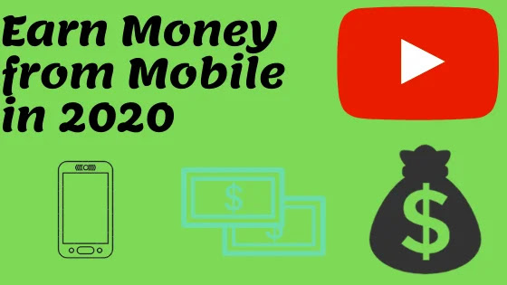 How to earn money from mobile in 2020? Earn Money From Youtube.