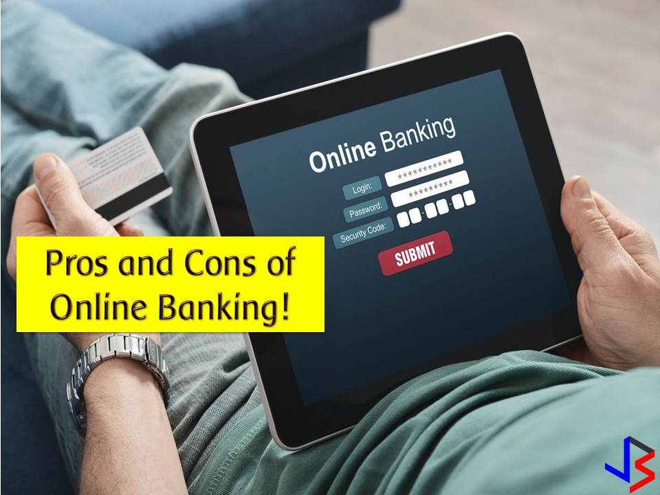 Many of us get frustrated about the long queues at the bank and sometimes hours of waiting for a single transaction. But for those who hate these things, have you ever heard or tried online banking? Online banking also known as internet or web-banking allows you to conduct banking transaction anytime anywhere via the internet at your convenience.  Online banking services is as easy as one-two-three. Using your computer, laptop, tablet or smartphone, you can check your account balance, pay bills, send money, view your transaction history, access your credit card, get electronic statement among others. These services are available 24/7 which means no more long lines!  According to the recent Paypal survey, 25 percent of Filipino consumers are already using online payment methods in their everyday transactions. But like any other things, online banking comes with advantages and disadvantages.   The Benefits of Online Banking  Easy Transaction  Convenience is the main advantage of online banking. So if you are tired of long lines and outdated ATMs, your best option is online banking. All you need is a desktop, a laptop or a smartphone that is connected to the internet. With these, you can easily do basic transaction such as balance inquiries, fund transfer and bills payment without going to the nearest bank.  Online banking is also ideal for an emergency transaction and you don't need to worry about transacting on weekends.    Fast Transaction  We can say that a transaction is convenient if it is speedy. With online banking, you can make an instant transaction such as fund transfer. Within seconds, you can easily check your account balance and transaction history in just a few tap or clicks. No need to wait for tellers to process your simple banking concerns—something that you can now do in seconds right on your fingertips.  Paperless Banking  Since your computer and smartphone do all the banking, there's no need for all those paper clutter. Just have your app generate digital copies of your bank statements, invoices, bills, receipts, and other documents.  Online banking also promotes the eco-friendly lifestyle by going paperless that also prevents the senseless cutting of trees just to make more paper products.   Secure Banking  Bank clients main concern about online banking is security. We may ask, is it safe? Well, major banks are making sure that online transactions are secure. For starters, banking websites are equipped with Secure Sockets Layer (SSL) technology that secures the connection between your browser and the banking website. On the mobile side, apps come with security features like One-Time Password (OTP) and fingerprint login.  Responsible Banking  You can access your bank account instantly with online banking. It means you can easily manage your money and track your expenses, earnings and all transaction in your single account. Aside from being quick, online banking is usually free of charge. There are banking apps that are also free to download for your device. And because transactions are online, there's no need to pay unnecessary ATM fees.   The Disadvantages of Online Banking!  Just like any other things, Online Banking comes both with pros and cons!  Internet Access  The Philippines is still behind in terms of internet connection. So when the connection is poor in your area, online banking would be useless.   Security Threats  Despite the best effort to secure banking websites and apps, security threats continue to arise. Most of these threats involve social engineering where users get tricked into giving their credentials to hackers. Even if online banking websites are protected by SSL, a potential victim can get duped into sharing one's password through fake emails and bank websites. While these security threats exist, it's important to note that there are ways to avoid these online scams.