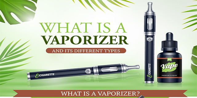 What is a vaporizer, and its various Types