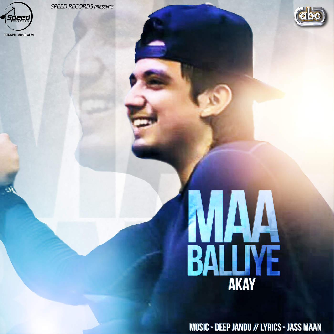 A-Kay - Maa Balliye (with Deep Jandu) - Single