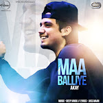 A-Kay - Maa Balliye (with Deep Jandu) - Single Cover