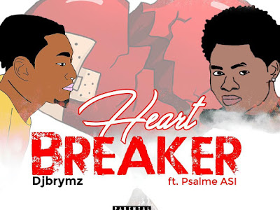 DOWNLOAD MP3: DjBrymz ft. Psalme Asi - Heart Breaker