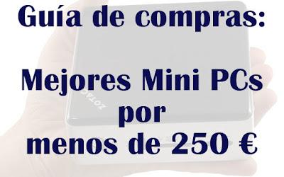 Mejores Mini PCs baratos por menos de 250 euros