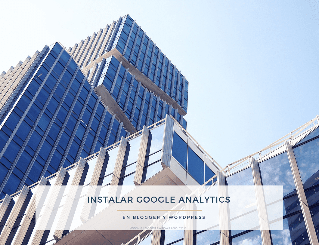COMO INSTALAR GOOGLE ANALYTICS 🚀 en nuestro BLOG de BLOGGER o WORDPRESS