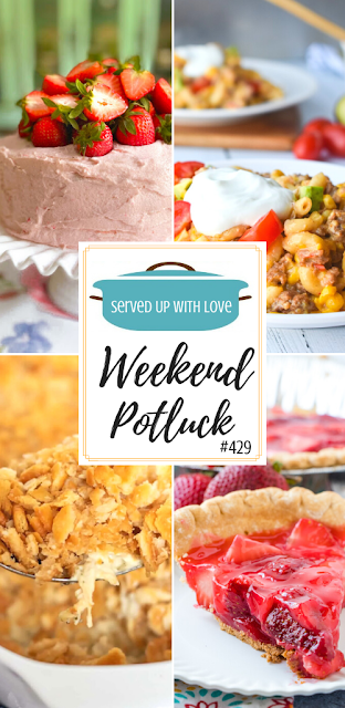 Weekend Potluck featured recipes include Ritz Chicken Casserole, Fresh Strawberry Cake with Strawberry Buttercream Frosting, Mexican Mac and Cheese, Fresh Strawberry Pie, and so much more.