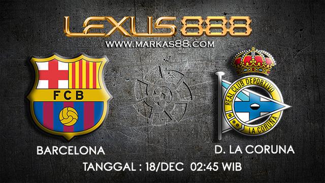 PREDIKSI BOLA ~ PREDIKSI TARUHAN BOLA BARCELONA VS D. LA CORUNA 18 DESEMBER 2017 (Spanish La Liga)