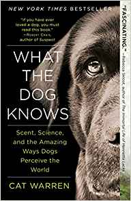 Interview with Cat Warren about  What the Dog  Knows. Photo shows book cover