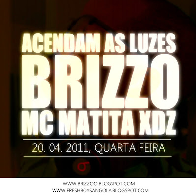 Rap Angolano- Brizzo - Acendam as Luzes ft Mc Matita e Xdz‏