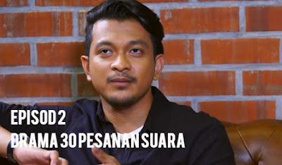 Drama 30 Pesanan Suara Episod 2 Full