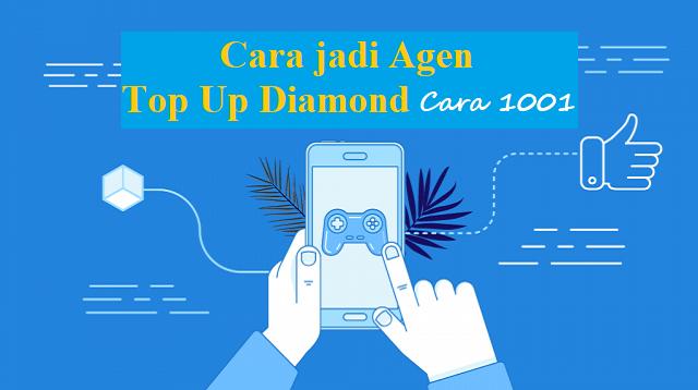 Cara Jadi Agen Top Up Diamond