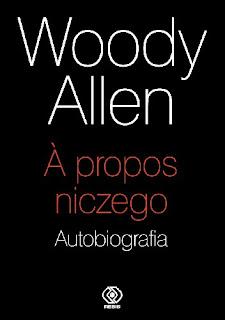 """A propos niczego"" Woody Allen"