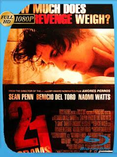 21 Gramos [2003] HD [1080p] Latino [GoogleDrive] SilvestreHD