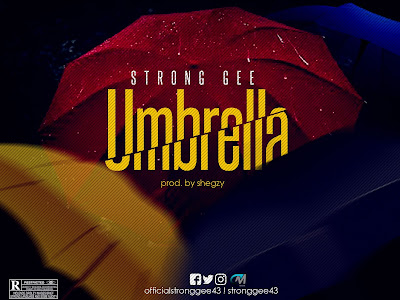 MUSIC: Strong Gee - Umbrella (Prod. By Shegy)