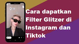 Glitzer filter instagram || Cara dapatkan Filter Glitzer di Instagram dan Tiktok