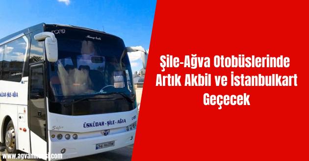 Şile-Ağva Otobüslerinde Artık Akbil ve İstanbulkart Geçecek
