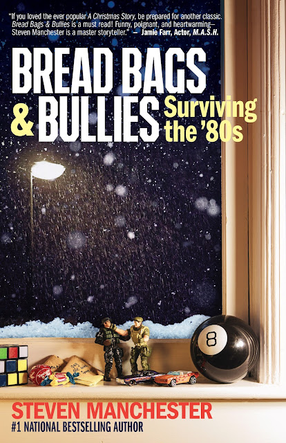 Bread Bags and Bullies: Surviving the '80s by Steven Manchester