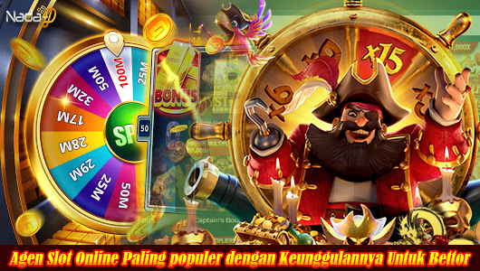 Agen Slot Online Paling populer dengan Keunggulannya Untuk Bettor
