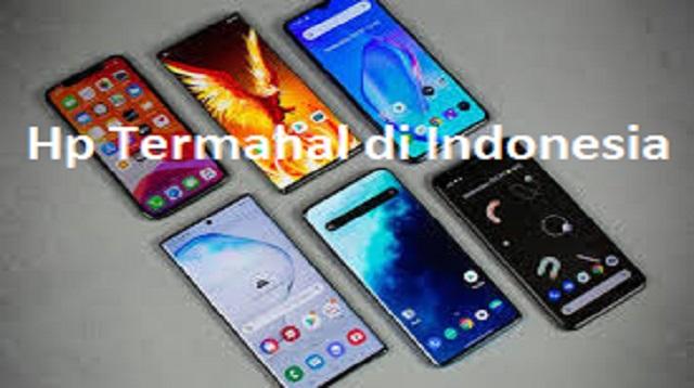 Hp Termahal di Indonesia