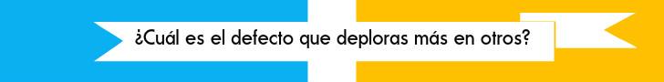 #TuCambioEsAhora ¿Cuál es el defecto que más te molesta en los demás?