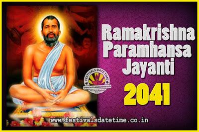 2041 Ramakrishna Paramhansa Jayanti Date & Time, 2041 Ramakrishna Paramhansa Jayanti Calendar