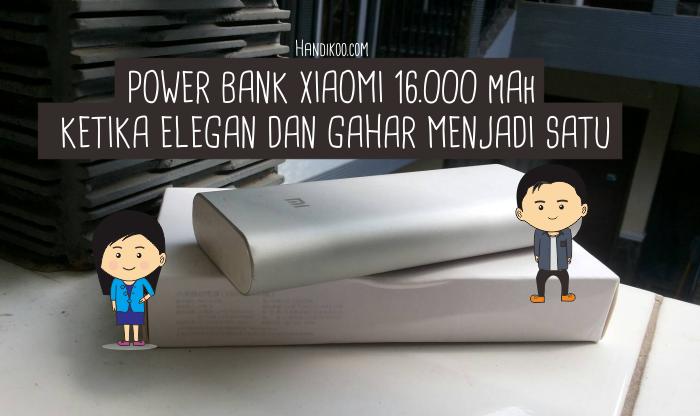 Review Pengalaman PowerBank Xiaomi 16000 mAh - Ketika Elegan dan Gahar Menjadi Satu