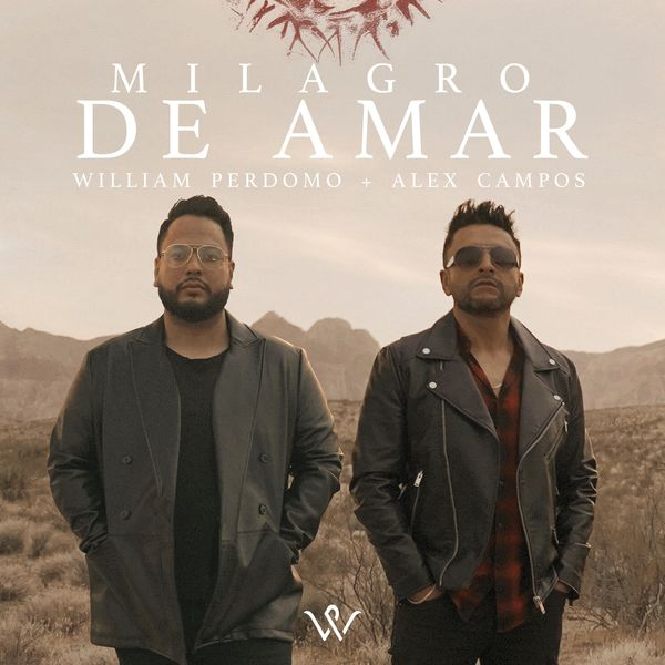 William Perdomo – Milagro de Amar (Feat.Alex Campos) (Single) 2021 (Exclusivo WC)