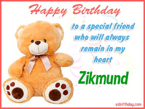 Zikmund Happy Birthday friend