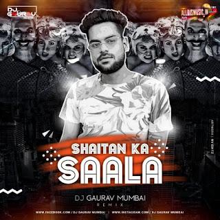 Shaitan Ka Saala ( Remix ) Dj Gaurav Mumbai [NewDjsWorld.Com]