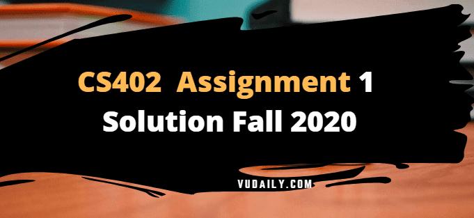 Cs402 Assignment No.1 Solution Fall 2020