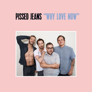 Pissed Jeans - Why Love Now - Album Download, Itunes Cover, Official Cover, Album CD Cover Art, Tracklist