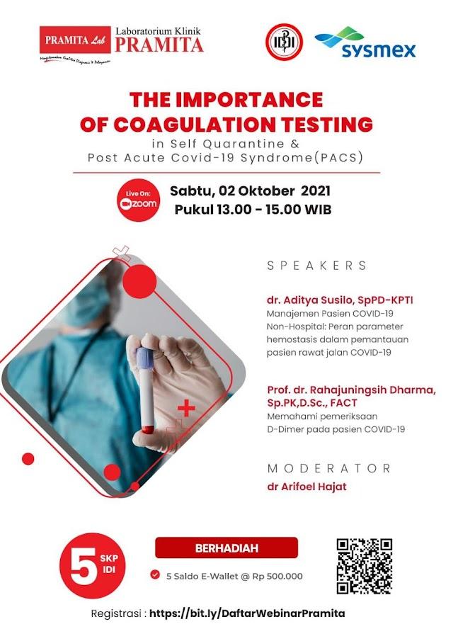 (FREE 5 SKP IDI) The importance of Coagulation Testing in Self Quarantine & Post Acute Covid-19 Syndrome (PACS)