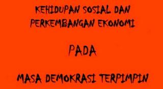 Kehidupan Masayarakat Indonesia di Masa Demokrasi Terpimpin