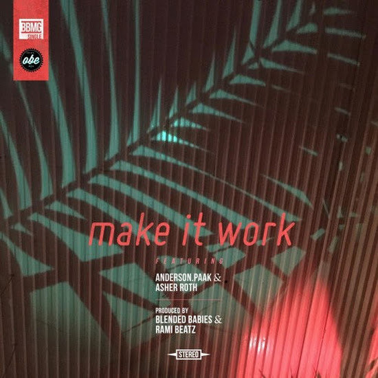 Blended Babies - Make It Work (Feat. Anderson .Paak, Asher Roth & Donnie Trumpet)