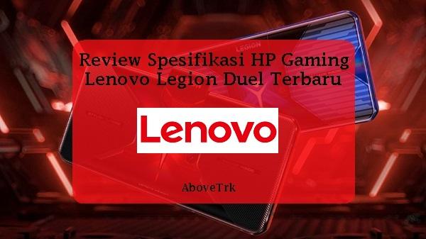 Spesifikasi HP Gaming Lenovo Legion Duel Terbaru