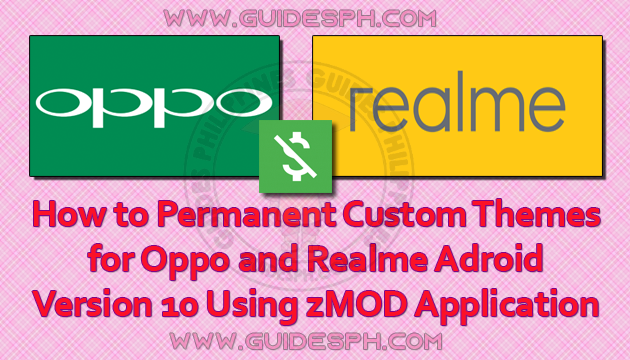 How to Permanent Custom Themes for Oppo and Realme Android Version 10 Using zMOD Application