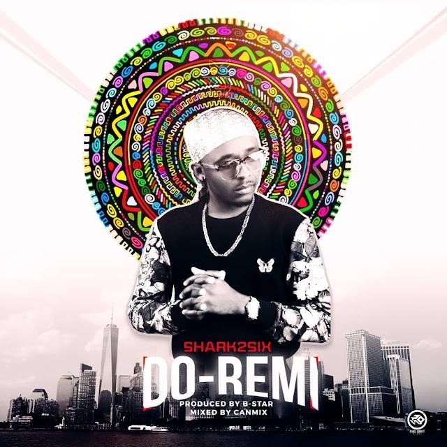 MUSIC: Shark2six - Do-Remi