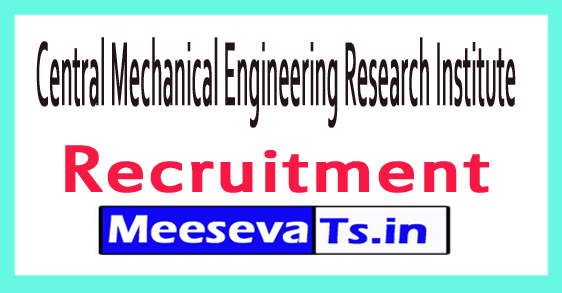 Central Mechanical Engineering Research Institute CMERI Recruitment