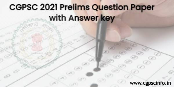 CGPSC 2021 Prelims Question Paper with Answer key