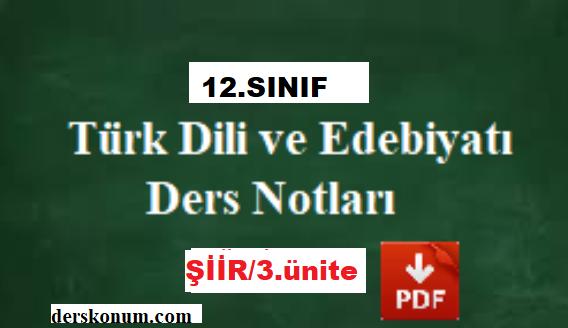12.Sınıf Türk Dili ve Edebiyatı Şiir Ünitesi Ders Notları PDF