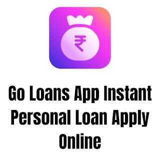 Go Loans App Instant Personal Loan Apply Online
