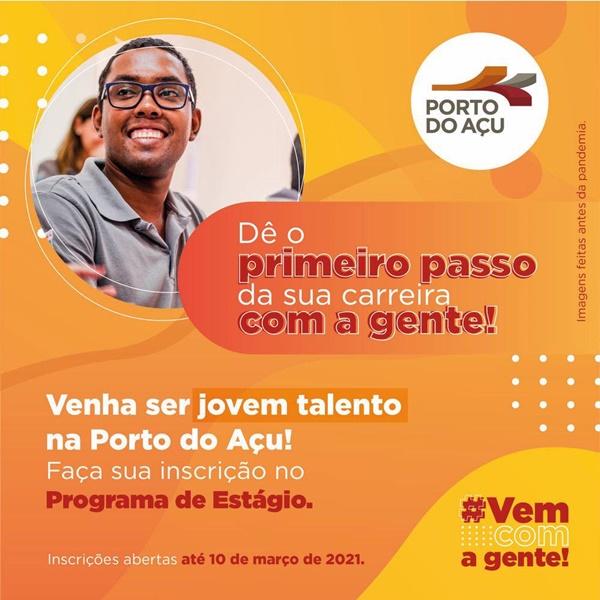 Oferta de estágio no Programa Jovens Talentos 2021 do Porto do Açu