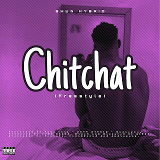 Chitchat Freestyle By Shun Hybrid