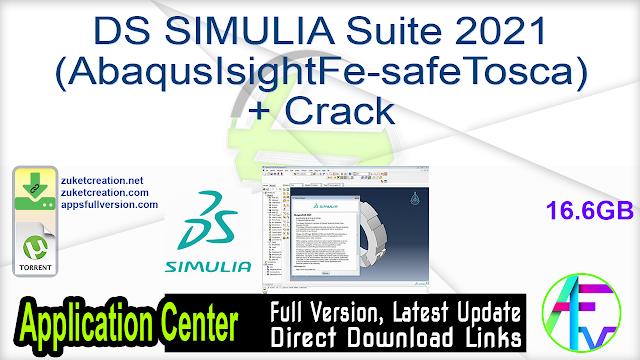 DS SIMULIA Suite 2021 (AbaqusIsightFe-safeTosca) + Crack