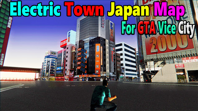 Akihabara Electric Town Japan Mod For Vice City Mod