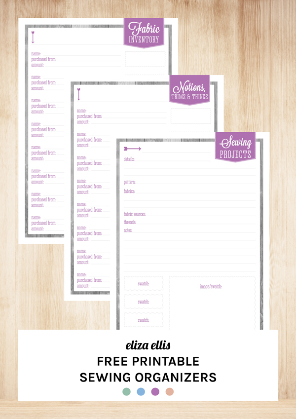 Free Printable Sewing Organizers by Eliza Ellis including Sewing Projects, Fabric Inventory, Notions, Trims and Things Inventory