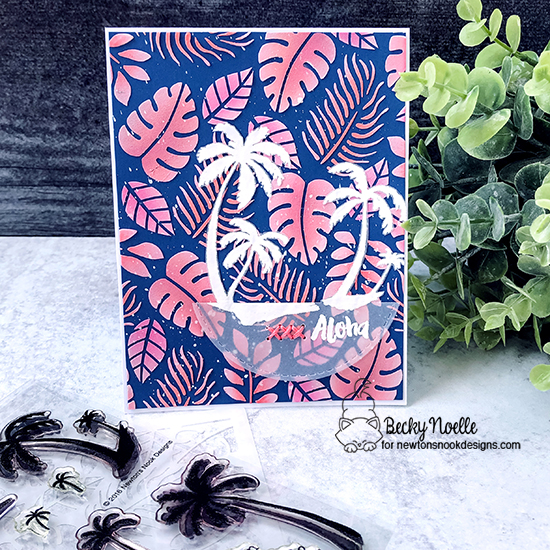 Aloha by Becky features Paradise Palms, Aloha Newton, Tropical Leaves, and Circle Frames by Newton's Nook Designs; #newtonsnook