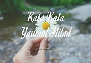 Kata-Kata Yaumul Milad