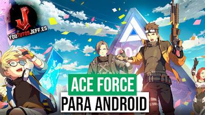 como descargar ace force android
